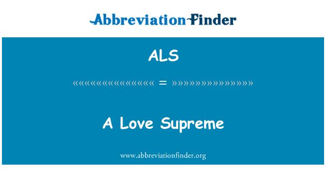 ALS: A Love Supreme