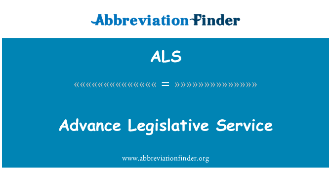 ALS: Advance Legislative Service