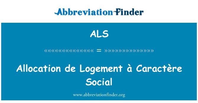 ALS: Allocation de Logement à Caractère Social