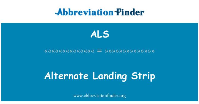 ALS: Alternate Landing Strip