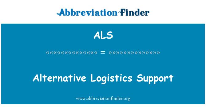 ALS: Alternative Logistics Support