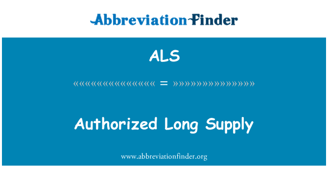 ALS: Authorized Long Supply