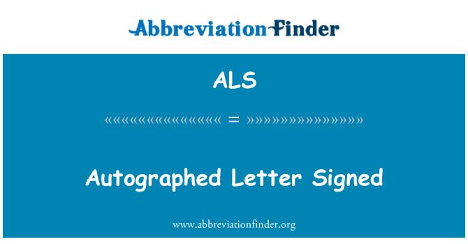 ALS: Autographed Letter Signed