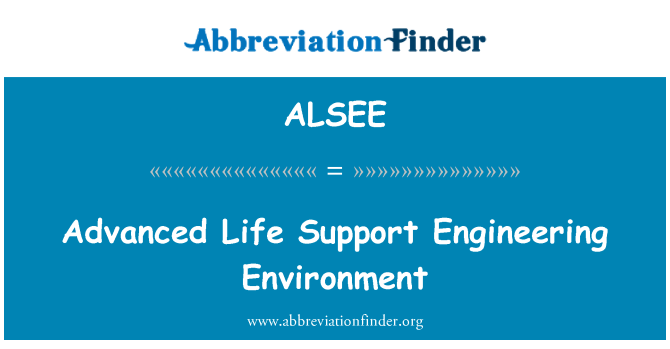 ALSEE: Advanced Life Support Engineering Environment