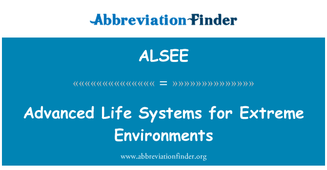 ALSEE: Advanced Life Systems for Extreme Environments