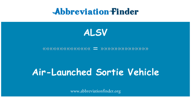 ALSV: Air-Launched Sortie Vehicle
