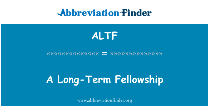 ALTF: A Long-Term Fellowship