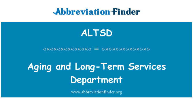 ALTSD: Aging and Long-Term Services Department