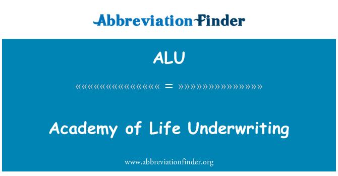 ALU: Academy of Life Underwriting