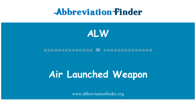 ALW: Air Launched Weapon