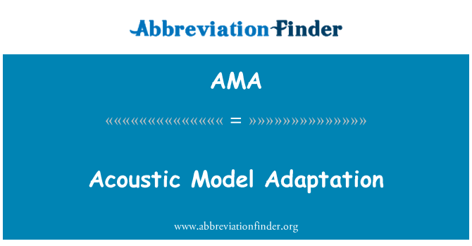 AMA: Acoustic Model Adaptation