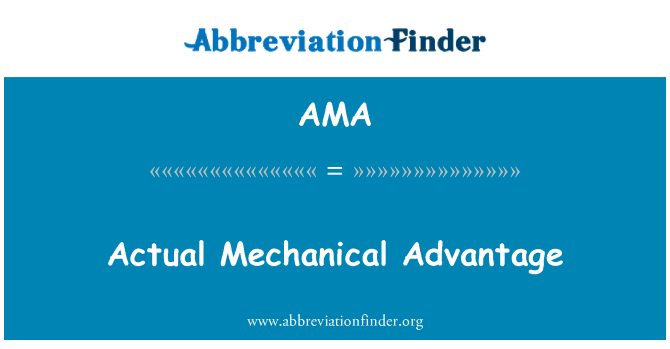 AMA: Actual Mechanical Advantage