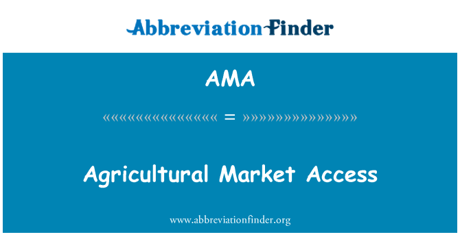 AMA: Agricultural Market Access