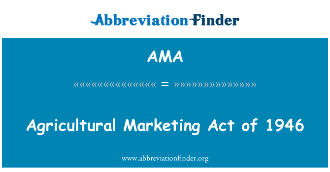 AMA: Agricultural Marketing Act of 1946