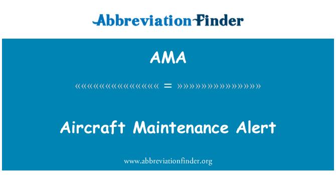 AMA: Aircraft Maintenance Alert