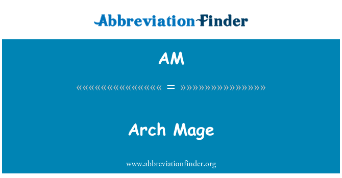 AM: Arch Mage