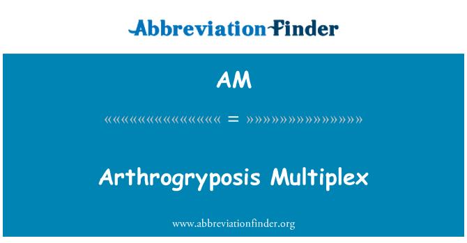 AM: Arthrogryposis Multiplex