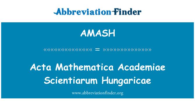 AMASH: Acta Mathematica Academiae Scientiarum Hungaricae