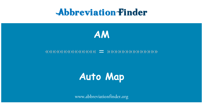 AM: Auto Map