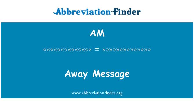 AM: Away Message