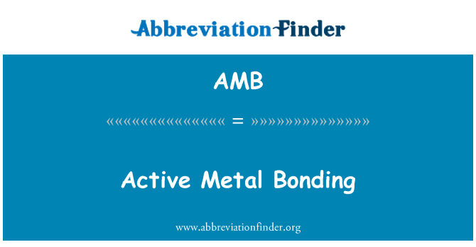 AMB: Active Metal Bonding
