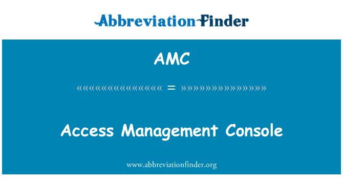 AMC: Access Management Console