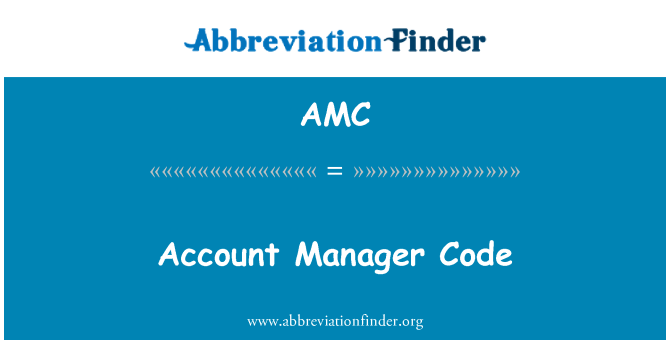 AMC: Account Manager Code