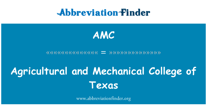 AMC: Agricultural and Mechanical College of Texas
