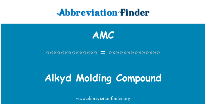 AMC: Alkyd Molding Compound