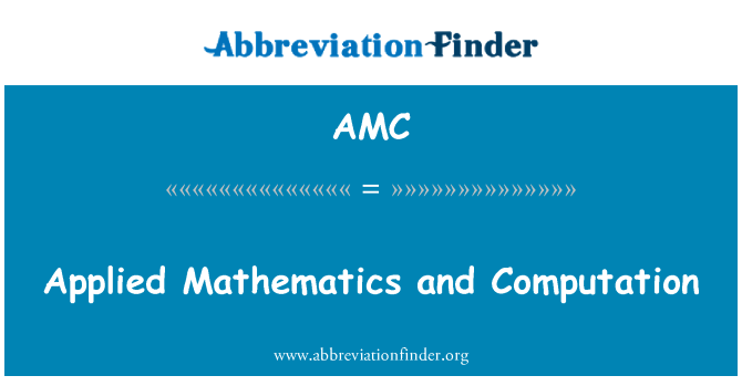 AMC: Applied Mathematics and Computation