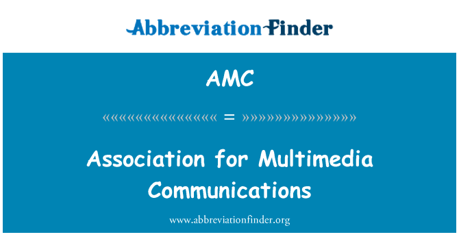 AMC: Association for Multimedia Communications