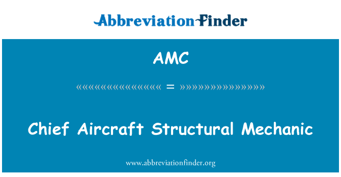 AMC: Chief Aircraft Structural Mechanic