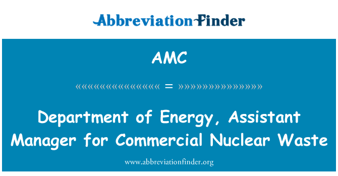 AMC: Department of Energy, Assistant Manager for Commercial Nuclear Waste