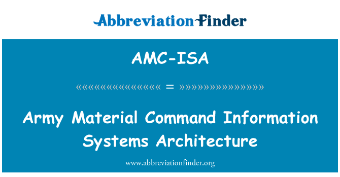 AMC-ISA: Army Material Command Information Systems Architecture