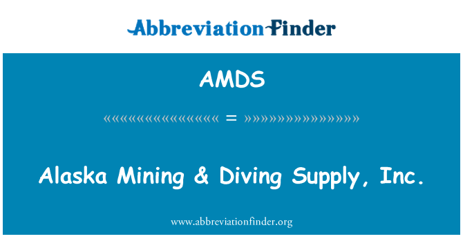AMDS: Alaska Mining & Diving Supply, Inc.