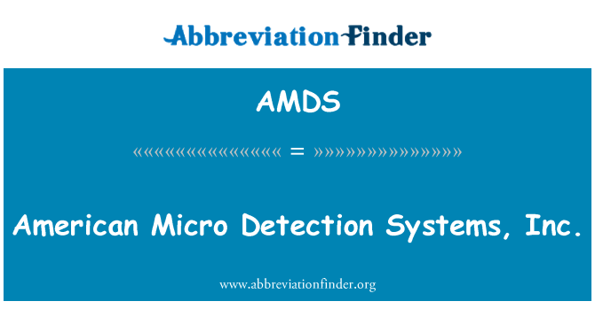 AMDS: American Micro Detection Systems, Inc.
