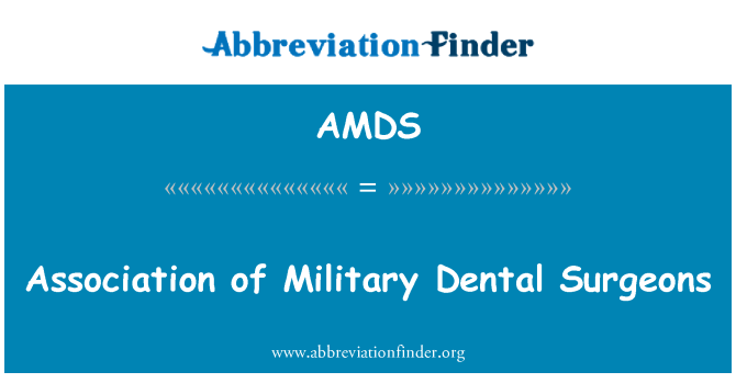AMDS: Association of Military Dental Surgeons