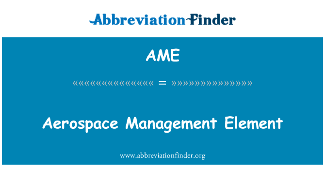 AME: Aerospace Management Element