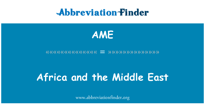 AME: Africa and the Middle East