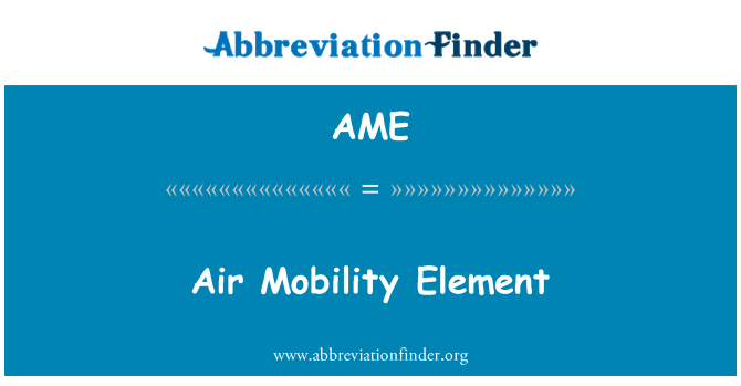 AME: Air Mobility Element