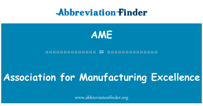 AME: Association for Manufacturing Excellence