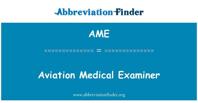 AME: Aviation Medical Examiner