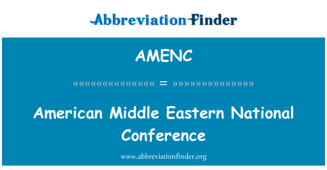 AMENC: American Middle Eastern National Conference