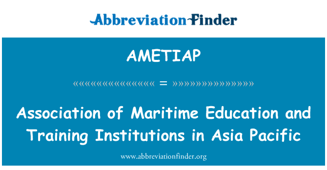 AMETIAP: Association of Maritime Education and Training Institutions in Asia Pacific