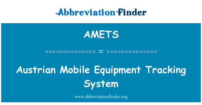 AMETS: Austrian Mobile Equipment Tracking System