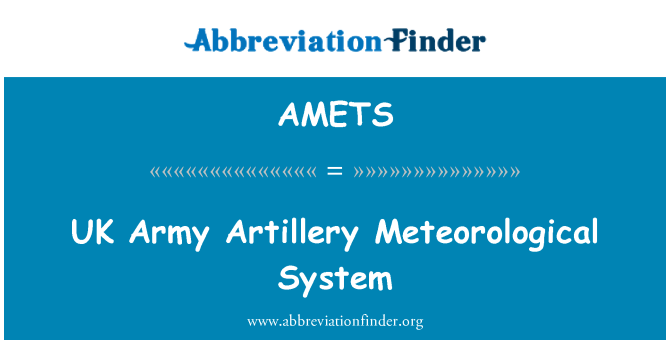 AMETS: UK Army Artillery Meteorological System