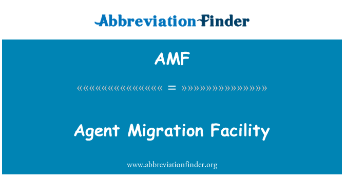 AMF: Agent Migration Facility