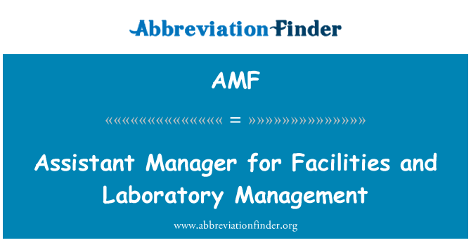 AMF: Assistant Manager for Facilities and Laboratory Management