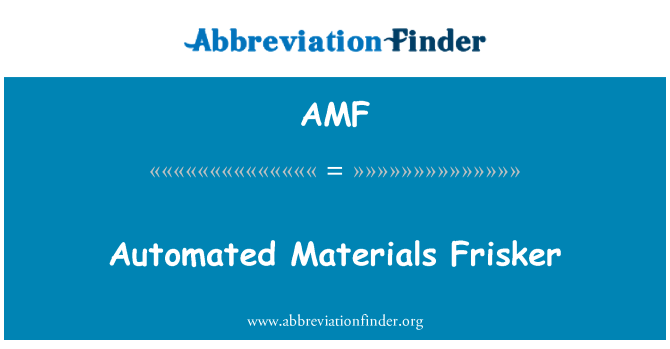 AMF: Automated Materials Frisker