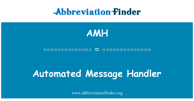 AMH: Automated Message Handler